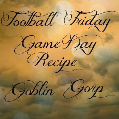 Goblin Gorp Football Friday