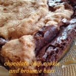 Chocolate Chip Cookie and Brownie Bars