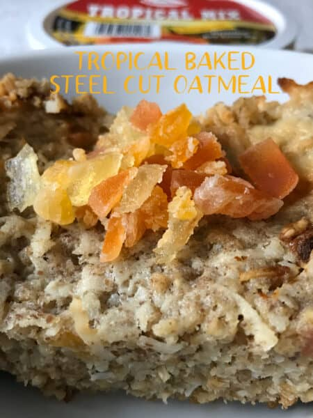 Tropical Baked Steel Cut Oatmeal