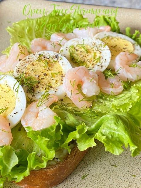 Open-Face Shrimp And Egg Sandwich